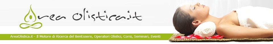 AreaOlistica.it - Il Motore di Ricerca del BenEssere, Operatori Olistici, Corsi, Seminari, Eventi